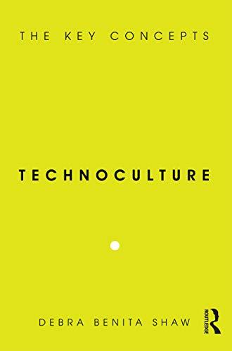 9781845202972: Technoculture: The Key Concepts