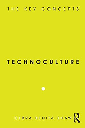 9781845202989: Technoculture: The Key Concepts