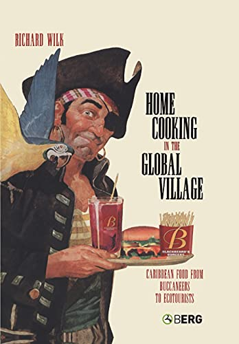 9781845203603: Home Cooking in the Global Village: Caribbean Food from Buccaneers to Ecotourists (Anthropology and Material Culture)