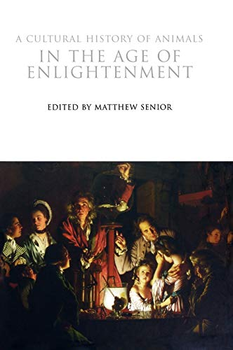9781845203726: A Cultural History of Animals in the Age of Enlightenment (The Cultural Histories Series)