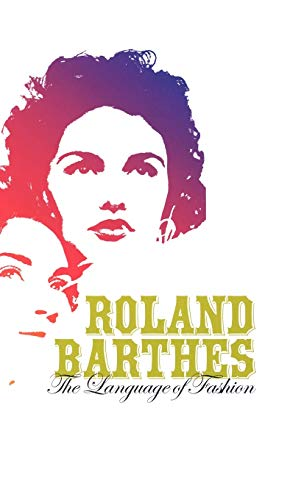 The Language of Fashion: Barthes, Roland