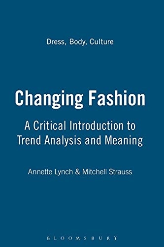 9781845203900: Changing Fashion: A Critical Introduction to Trend Analysis and Meaning (Dress, Body, Culture)