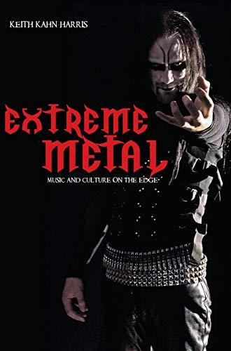 Extreme Metal: Music and Culture on the Edge (Hardback): Keith Kahn-Harris