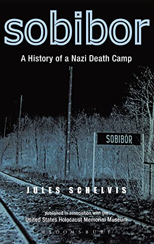 9781845204181: Sobibor: A History of a Nazi Death Camp