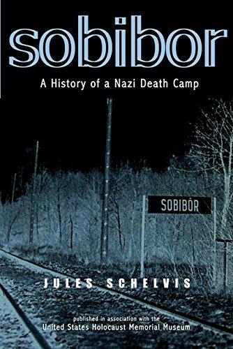 Sobibor: A History of a Nazi Death Camp: Schelvis, Jules