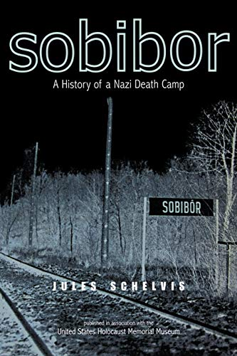 9781845204198: Sobibor: A History of a Nazi Death Camp