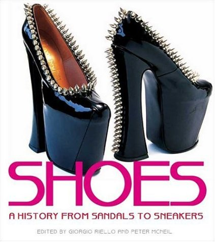 9781845204433: Shoes: a history from sandals to sneakers