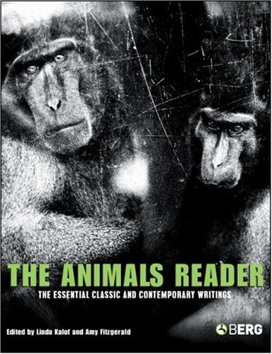 9781845204709: The Animals Reader: The Essential Classic and Contemporary Writings