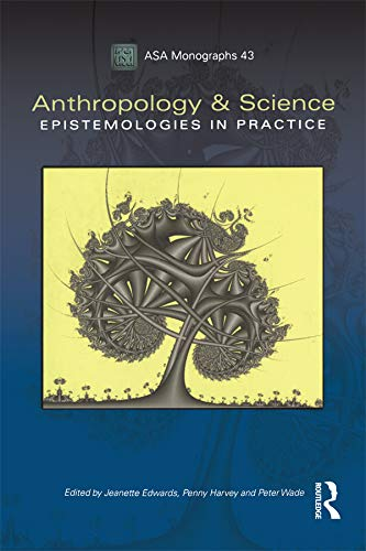 Anthropology and Science: Epistemologies in Practice (ASA: Edwards, Jeanette [Editor];
