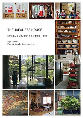 The Japanese House: Material Culture in the Modern Home (Materializing Culture): Daniels, Inge
