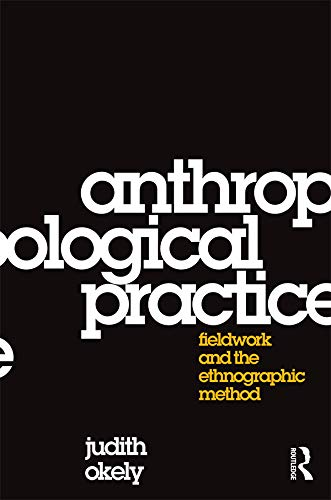 9781845206024: Anthropological Practice: Fieldwork and the Ethnographic Method