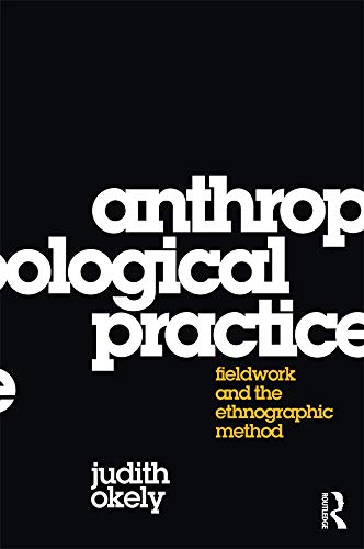 9781845206031: Anthropological Practice: Fieldwork and the Ethnographic Method