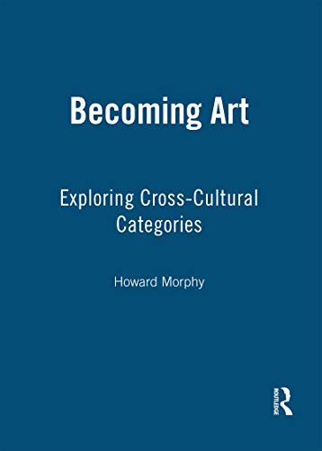 9781845206567: Becoming Art: Exploring Cross-Cultural Categories