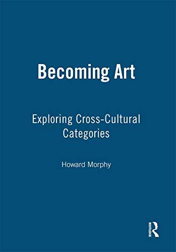 9781845206574: Becoming Art: Exploring Cross-cultural Categories