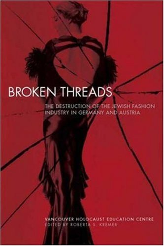 9781845206604: Broken Threads: The Destruction of the Jewish Fashion Industry in Germany and Austria