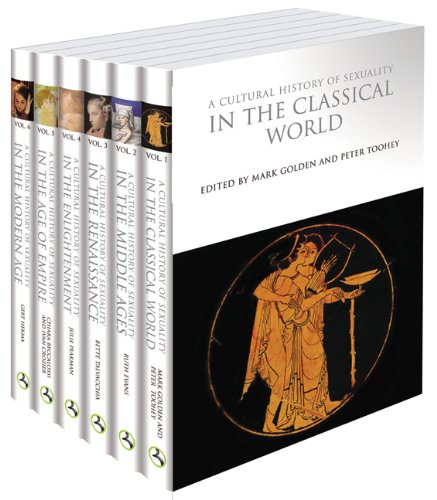 A Cultural History of Sexuality: Volumes 1-6 (The Cultural Histories) (v. 1-6): Julie Peakman