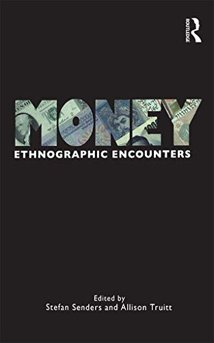9781845207502: Money: Ethnographic Encounters (Encounters: Experience and Anthropological Knowledge)