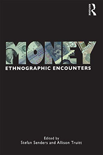 9781845207519: Money: Ethnographic Encounters (Encounters: Experience and Anthropological Knowledge)