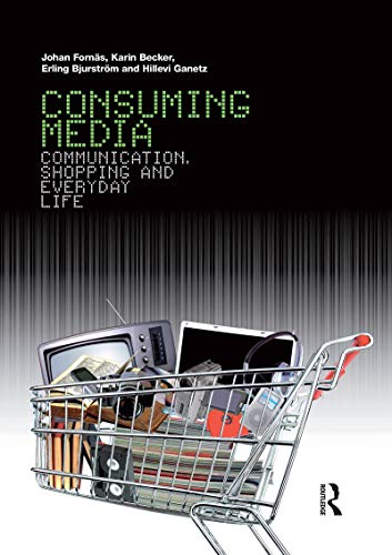 9781845207595: Consuming Media: Communication, Shopping and Everyday Life