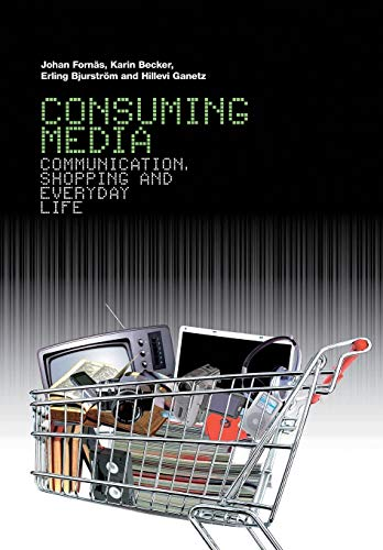 9781845207601: Consuming Media: Communication, Shopping and Everyday Life