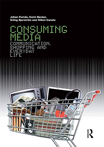 9781845207601: Consuming Media: Communication, Shopping and Everyday Life
