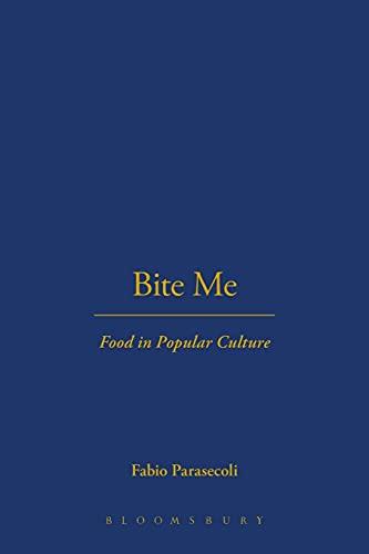 Bite Me: Food in Popular Culture: Fabio Parasecoli