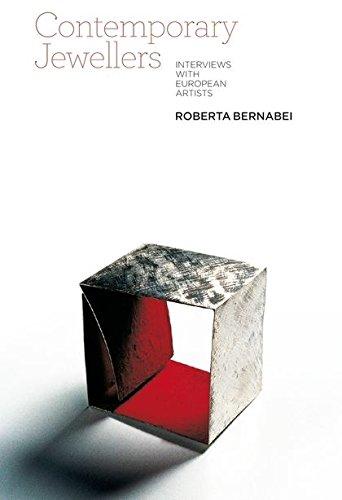 Contemporary Jewellers: Interviews with European Artists: Bernabei, Roberta