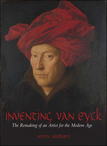 9781845207779: Inventing Van Eyck: The Remaking of an Artist for the Modern Age