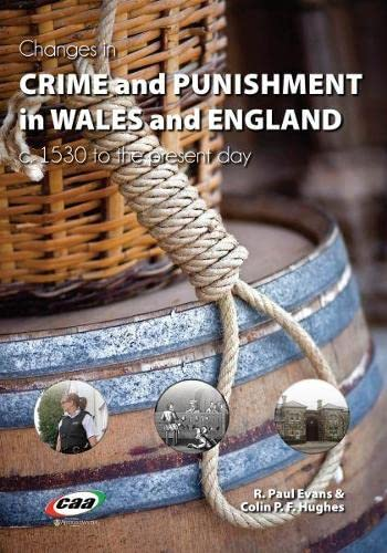 9781845215293: Changes in Crime and Punishment in Wales and England, 1530 to the Present Day