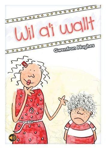 9781845215873: Wil A'i Wallt (Llyfr Llafar a Phrint) (English and Welsh Edition)