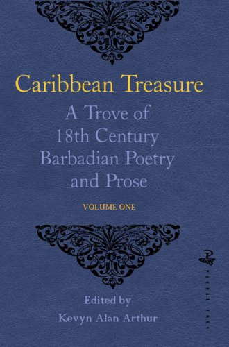 9781845230104: Caribbean Treasure: A Trove of 18th Century Barbadian Poetry and Prose: Volume 1: From Caribbeana 1742