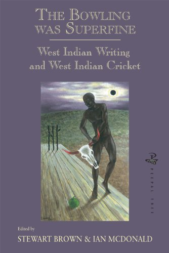 9781845230548: The Bowling Was Superfine: West Indian Writing and West Indian Cricket