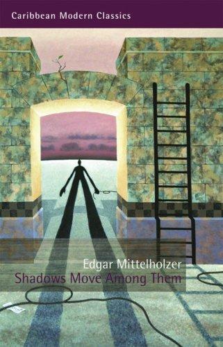 Shadows Move Among Them (Caribbean Modern Classics): Mittelholzer, Edgar