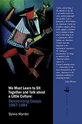 9781845231088: We Must Learn to Sit Down Together and Talk About a Little Culture: Decolonizing Essays 1967-1984