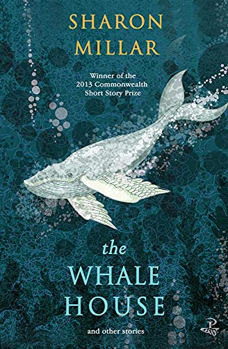 The Whale House: And Other Stories: Millar, Sharon