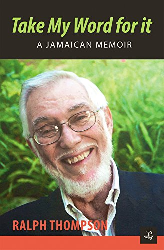 Take My Word for it: A Jamaican: Ralph Thompson
