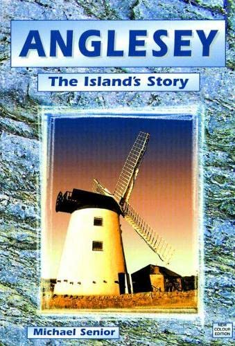 9781845240608: Anglesey: The Island's Story