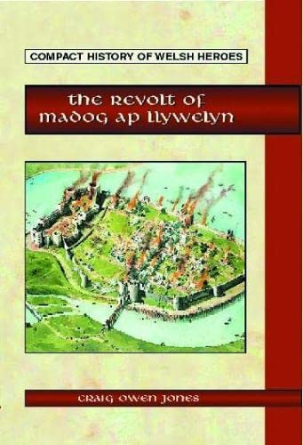 9781845240752: Compact History of Welsh Heroes: The Revolt of Madog ap Llywelyn