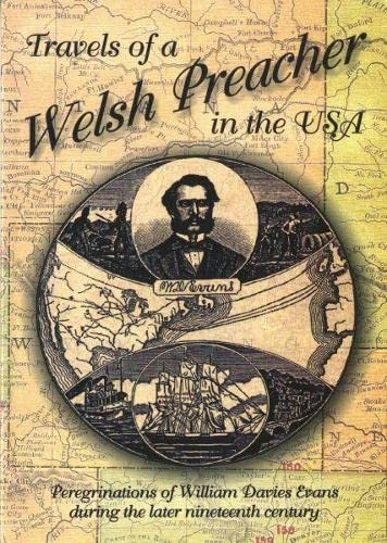 9781845241087: Travels of a Welsh Preacher in the USA: Peregrinations of William Davies Evans During the Later Nineteenth Century
