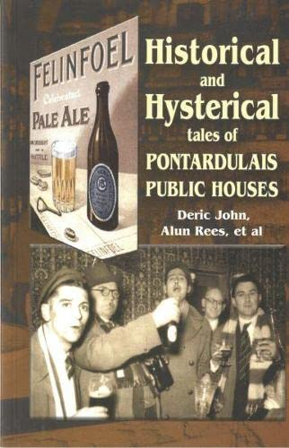 9781845241209: Historical and Hysterical: Tales of Pontardulais Public Houses