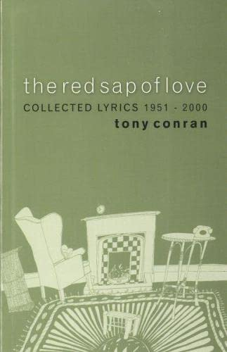 The Red Sap of Love: Collected Lyrical: Conran, Tony