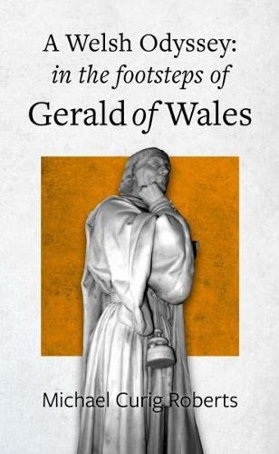 9781845273545: Welsh Odyssey, A - in the Footsteps of Gerald of Wales