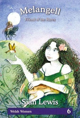 9781845273651: Welsh Women Series: 6. Melangell - Friend of the Hares