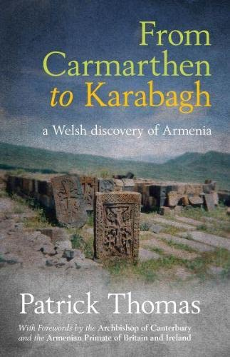 9781845273668: From Carmarthen to Karabagh - A Welsh Discovery of Armenia