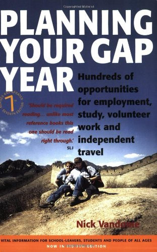 9781845280109: Planning Your Gap Year: Hundreds of Opportunities for Employment, Study, Volunteer Work and Independent Travel