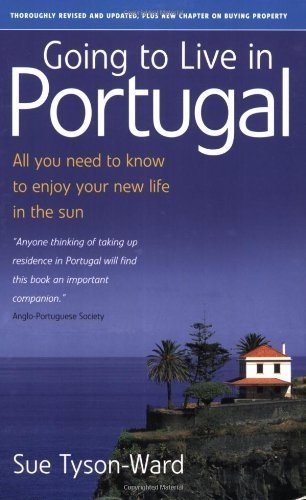 9781845280512: Going to Live in Portugal: All You Need to Know to Enjoy Your New Life in the Sun
