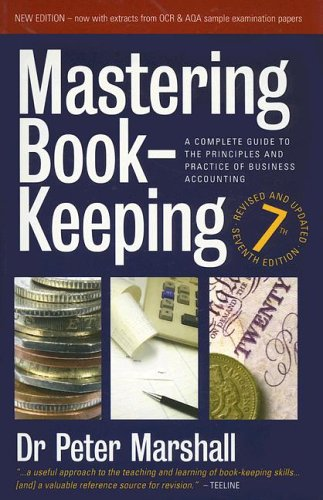 9781845280727: Mastering Book-Keeping: A Complete Guide to the Principles and Practice of Business Accounting