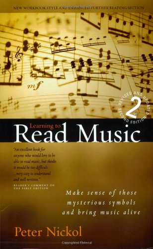 Learning to Read Music: Making Sense of: Nickol, Peter
