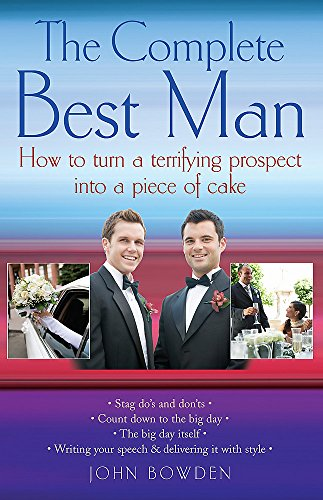 The Complete Best Man: How to turn: Bowden, John