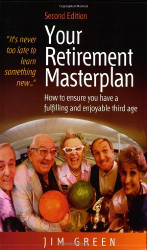 9781845281434: Your Retirement Masterplan: How to ensure you have a fulfilling and enjoyable third age